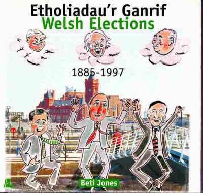 A picture of 'Etholiadau'r Ganrif / Welsh Elections' 