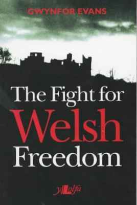 A picture of 'The Fight For Welsh Freedom'