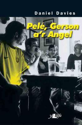 A picture of 'Pele, Gerson a'r Angel'