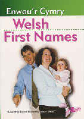 A picture of 'Welsh First Names / Enwau'r Cymry' 