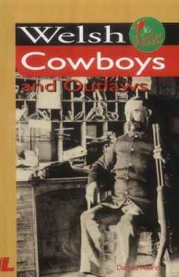 A picture of 'Welsh Cowboys and Outlaws' 