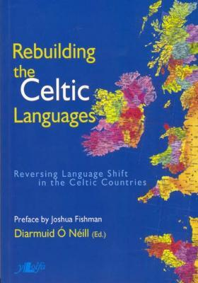 Llun o 'Rebuilding the Celtic Languages' 
