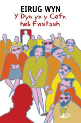 A picture of 'Y Dyn yn y Cefn Heb Fwstash'
