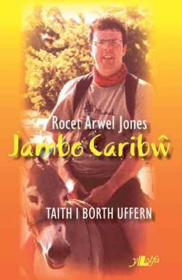A picture of 'Jambo Caribw - Taith i Borth Uffern' 