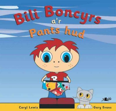A picture of 'Bili Boncyrs a'r Pants Hud' 