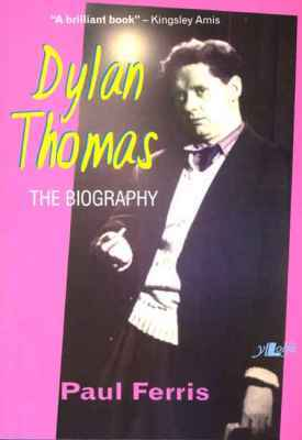 A picture of 'Dylan Thomas - The Biography' 