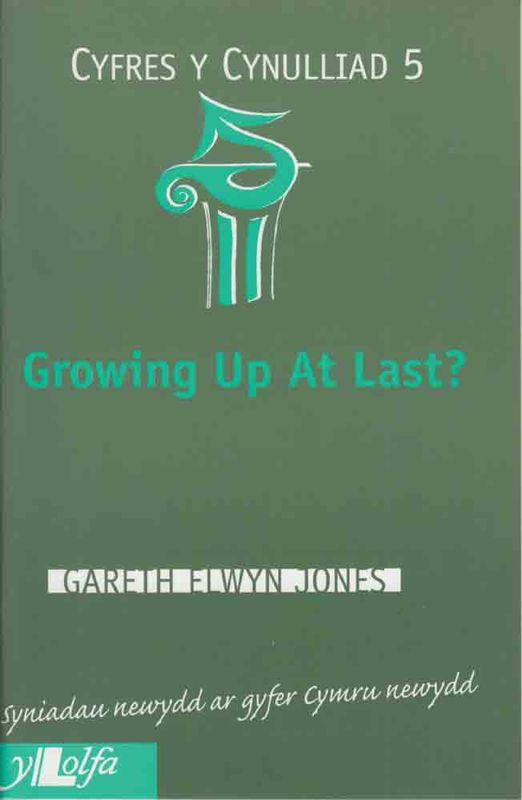 A picture of 'Growing Up at Last (Cynulliad 5)' 