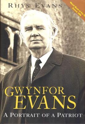 A picture of 'Gwynfor Evans: A Portrait of a Patriot' 