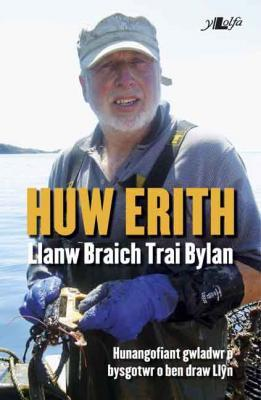 A picture of 'Huw Erith: Llanw Braich, Trai Bylan' 