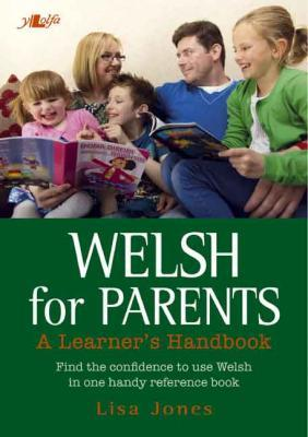 A picture of 'Welsh for Parents - A Learner's Handbook' 
