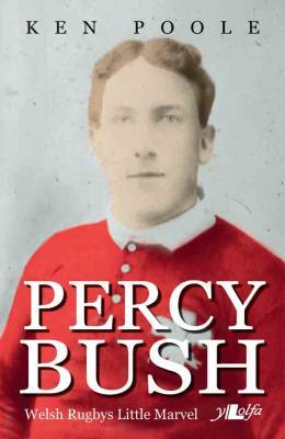 A picture of 'Percy Bush: Welsh Rugby's Little Marvel' 