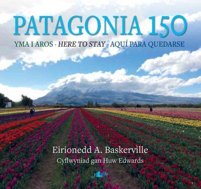 A picture of 'Patagonia 150: Yma i Aros' 