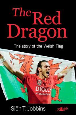 A picture of 'The Red Dragon – The Story of the Welsh Flag' 