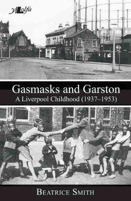 A picture of 'Gasmasks and Garston: A Liverpool Childhood (1937-1953)' 