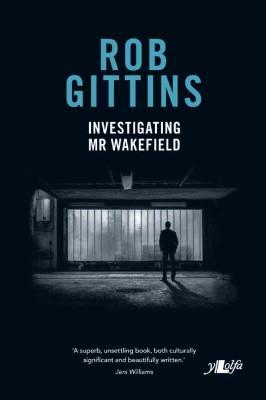 A picture of 'Investigating Mr Wakefield (hb)' 