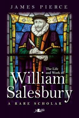 A picture of 'The Life and Work of William Salesbury' 