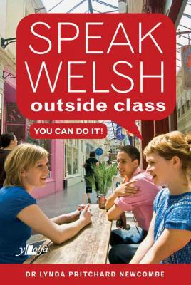 A picture of 'Speak Welsh Outside Class – You Can Do It!' 