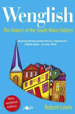 Llun o 'Wenglish: The Dialect of the South Wales Valleys' 