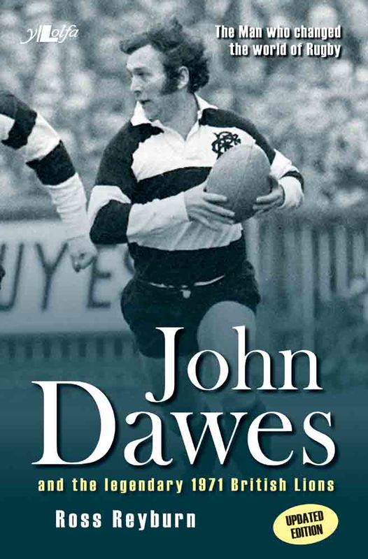 Llun o 'John Dawes: The Man who changed the world of Rugby (Updated Edition)' 