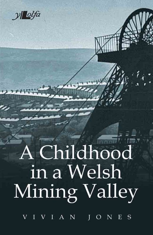 Llun o 'A Childhood in a Welsh Mining Valley' 