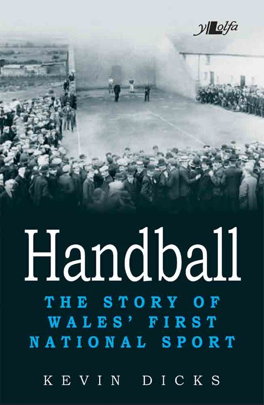 A picture of 'Handball: The Story of Wales' First National Sport' 