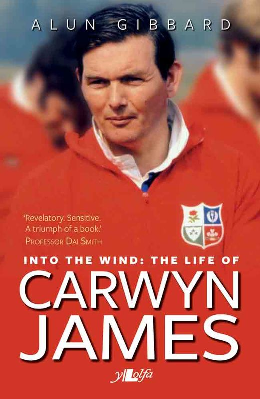 A picture of 'Into the Wind - The Life of Carwyn James' 