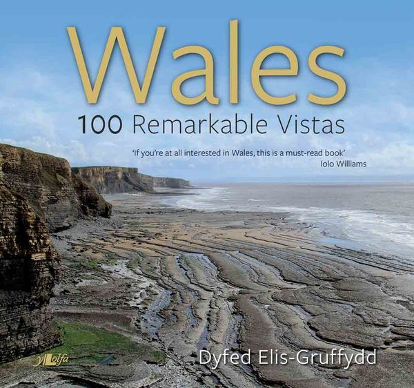Wales – 100 Remarkable Vistas