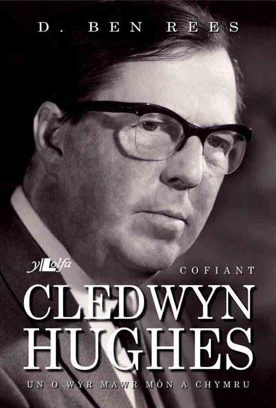 A picture of 'Cofiant Cledwyn Hughes (clawr caled)' 