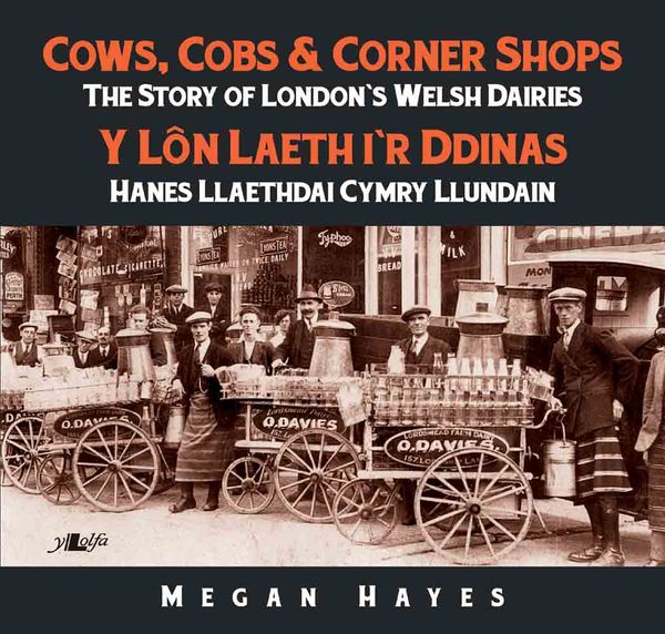A picture of 'Cows, Cobs & Corner Shops / Y Lôn Laeth i'r Ddinas' 