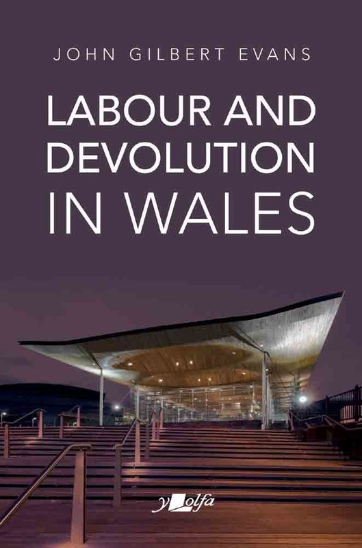A picture of 'Labour and Devolution in Wales' 