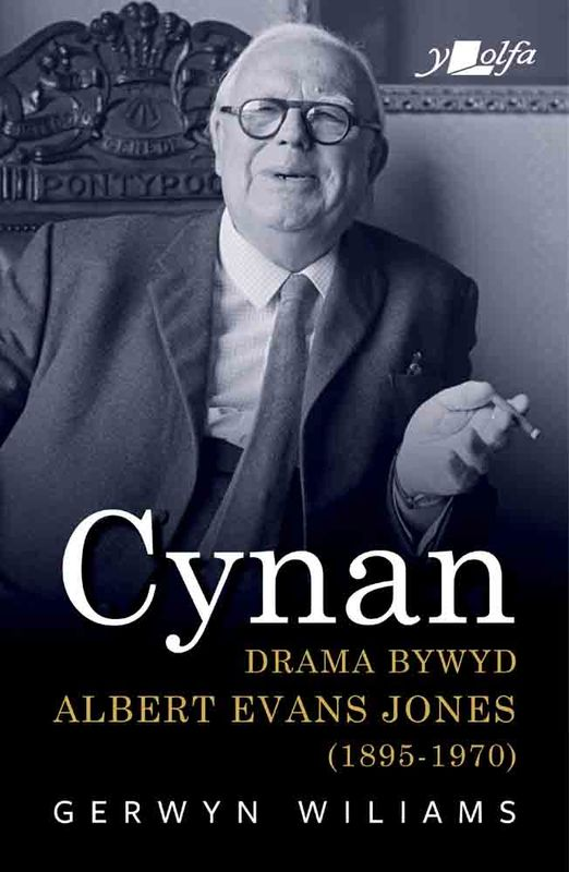 A picture of 'Cynan - Drama Bywyd Albert Evans Jones (1895-1970)' 