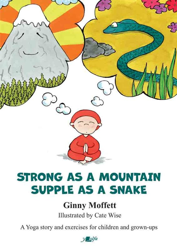 A picture of 'Strong as a Mountain, Supple as a Snake' 