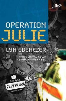 Llun o 'Operation Julie' 