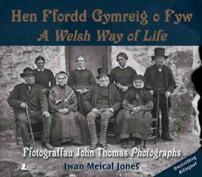 A picture of 'Yr Hen Ffordd Gymreig o Fyw / A Welsh Way of Life' 