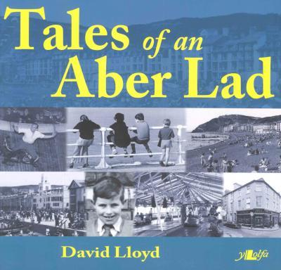 A picture of 'Tales of an Aber Lad' 