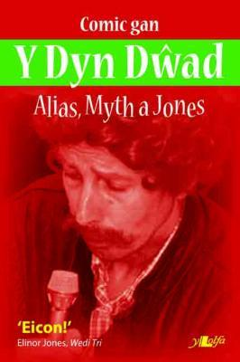 Llun o 'Alias, Myth a Jones: Comic gan Y Dyn Dwad'