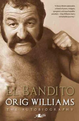 A picture of 'El Bandito: Orig Williams, The Autobiography' 