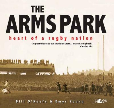A picture of 'The Arms Park: Heart of a Rugby Nation' 