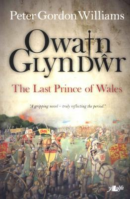 A picture of 'Owain Glyndwr: The Last Prince of Wales' 
