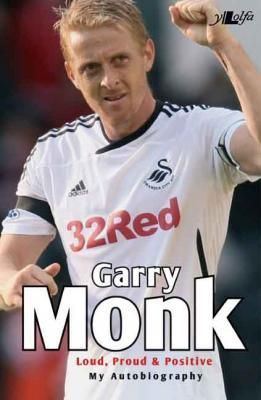 A picture of 'Garry Monk: Loud, Proud & Positive' 