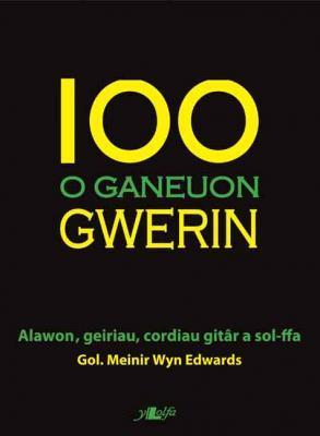 A picture of '100 o Ganeuon Gwerin' 