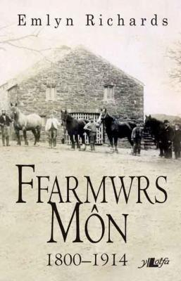 A picture of 'Ffarmwrs Môn 1800-1914' 