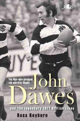 A picture of 'John Dawes: The Man who changed the world of Rugby' 