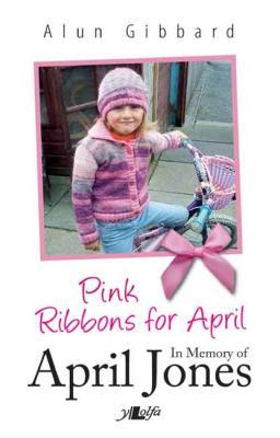 A picture of 'Pink Ribbons for April: in Memory of April Jones' 