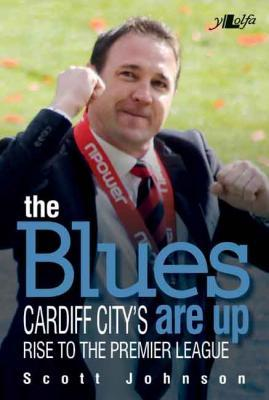 A picture of 'The Blues Are Up: Cardiff City's Journey to the Premier League' 