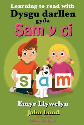 A picture of 'Dysgu darllen gyda Sam y Ci / Learning to read with Sam y Ci'