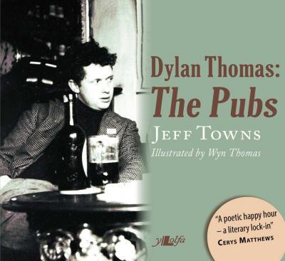 A picture of 'Dylan Thomas - The Pubs (hardback)' 