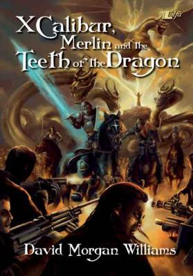 A picture of 'XCalibur, Merlin and the Teeth of the Dragon (ebook)' 