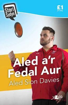 A picture of 'Aled a'r Fedal Aur (elyfr)' 