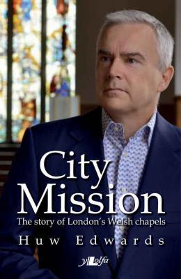 Llun o 'City Mission: The Story of London's Welsh Chapels (hb)' 